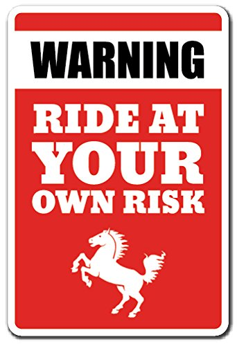 Warning Ride at Your OWN Risk Sign Warning Animal Horse Ranch | Indoor/Outdoor | 14'' Tall