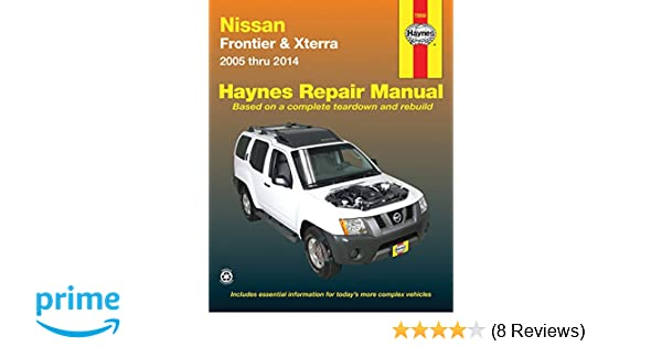 nissan frontier xterra 2005 thru 2014 haynes repair manual john rh amazon com 2005 Nissan Xterra 2004 Nissan Xterra