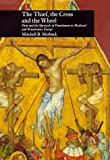 The Thief, the Cross, and the Wheel : Pain and the Spectacle of Punishment in Medieval and Renaissance Europe, Merback, Mitchell B., 0226520153