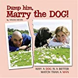 Dump Him, Marry the Dog!, Vivian Heath, 1595433694