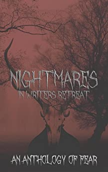 Nightmares: In Writers Retreat by [Demeter, E.H., Salsido, James, Sparrow, T.M., Broome, Ava, Demeter, Madison, Dunning, Briana, Malbrough, Karina, Clark, R. K., Grigaliunas, Angie, Gustavson, Ashley]