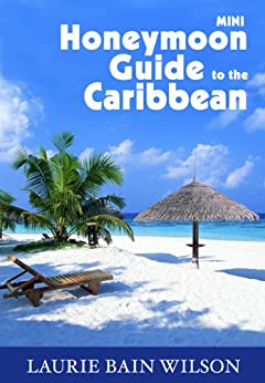 Mini Honeymoon Guide to the Caribbean by [Bain Wilson, Laurie]