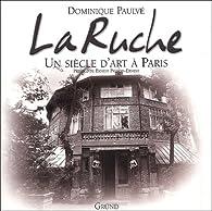La Ruche. Un siècle d'art à Paris par Dominique Paulvé