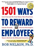 1501 Ways to Reward Employees, Bob Nelson, 0761168788
