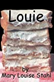 Louie, Mary Louise Stahl, 0595748899