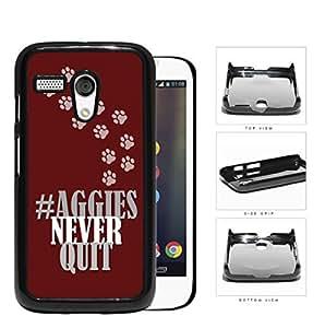 Hashtag Aggies Never Quit School Spirit Slogan Chant Motorola (Moto G) Hard Snap on Plastic Cell Phone Cover