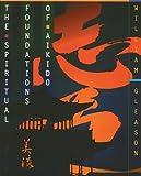 The Spiritual Foundations of Aikido, William Gleason, 0892815086