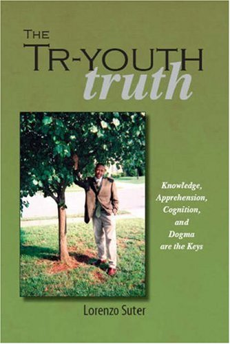 The Tr-Youth Truth: Knowledge, Apprehension, Cognition, and Dogma are the Keys