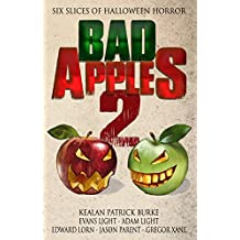 Bad Apples 2: Six Slices of Halloween Horror (Bad Apples Halloween Horror)