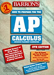 Barron's Ap Calculus Advanced Placement Examination: Review of Calculus Ab and Calculus Bc (Barron's How to Prepare for Ap Calculus Advanced Placement Examination)