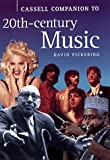 Cassell Companion to 20th-Century Music, David Pickering, 0304350990