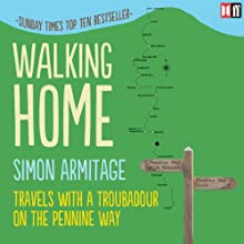 Walking Home: Travels with a Troubadour on the Pennine Way Audiobook by Simon Armitage Narrated by Simon Armitage