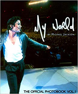 My World: The Official Photobook: Michael Jackson: 9780976889113