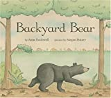 Backyard Bear, Anne F. Rockwell, 0802795749