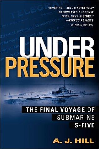 Download Under Pressure: The Final Voyage Of Submarine S-Five pdf