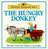 Hungry Donkey, Heather Amery, 0746005865