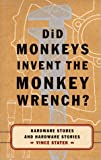 Did Monkeys Invent the Monkey Wrench, Vince Staten, 0684801329