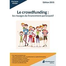 Le Crowdfunding: les Rouages du Financement Patricipatif: Edition 2015