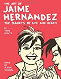 The Art of Jaime Hernandez: The Secrets of Life and Death