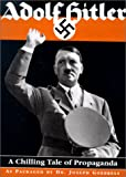 Adolf Hitler-A Chilling Tale of Propaganda