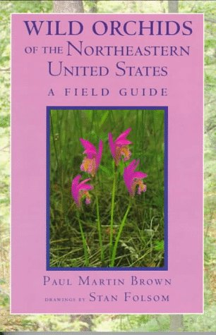 Wild Orchids of the Northeastern United States: A Field Guide (Comstock Books)