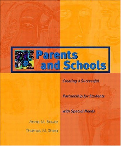 Parents and Schools: Creating a Successful Partnership for Students with Special Needs