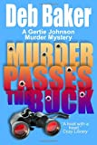 Murder Passes the Buck, Deb Baker, 1463514549