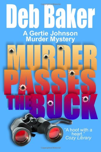 Murder Passes the Buck: A Gertie Johnson Murder Mystery pdf
