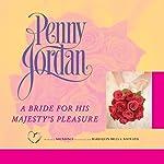 A Bride for His Majesty's Pleasure | Penny Jordan