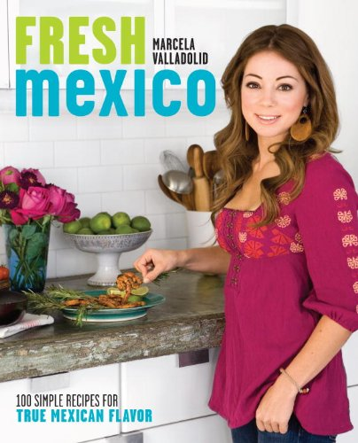 Fresh Mexico: 100 Simple Recipes for True Mexican Flavor cover