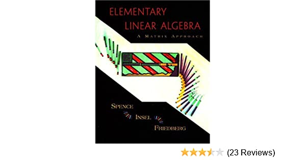 Elementary Linear Algebra A Matrix Approach Lawrence E