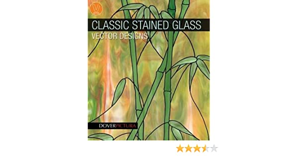 Classic Stained Glass Vector Designs Dover Pictura Electronic Clip Art: Amazon.es: Weller, Alan: Libros en idiomas extranjeros