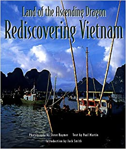 land of the ascending dragon rediscovering vietnam