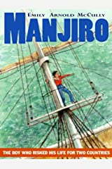 Manjiro: The Boy Who Risked His Life for Two Countries Kindle Edition