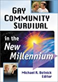 Gay Community Survival in the New Millennium, Michael R. Botnick, 1560231319