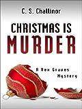 Christmas Is Murder, C. S. Challinor, 1410412989