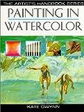 Painting in Watercolor, Kate Gwynn, 0785807373