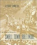 Small Town Baltimore: An Album of Memories