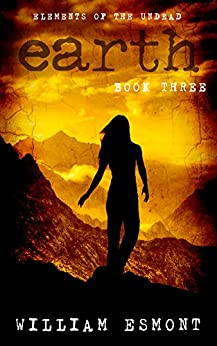 Earth (Elements of the Undead Book 3) by [Esmont, William]