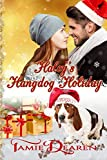 Haley's Hangdog Holiday (Holiday, Inc.) (Volume 2) by  Tamie Dearen in stock, buy online here