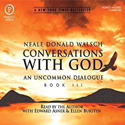 Conversations with God: An Uncommon Dialogue: Book 3