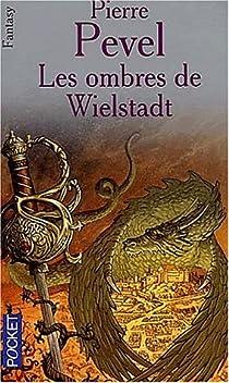 La Trilogie de Wielstadt, tome 1 : Les Ombres de Wielstadt par Pevel