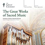 The Great Works of Sacred Music |  The Great Courses