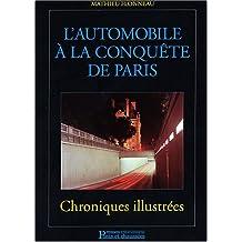 AUTOMOBILE À LA CONQUÊTE DE PARIS (L') : CHRONIQUES ILLUSTRÉES