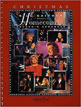 the gaithers a christmas homecoming bill gaither gloria gaither 9780634039539 amazoncom books