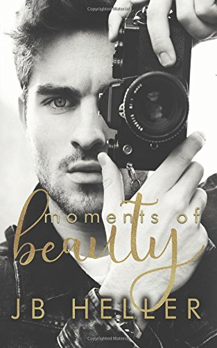 Read Online Moments of Beauty (Moments Series) (Volume 1) ebook