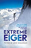 img - for Extreme Eiger: The Race to Climb the Direct Route up the North Face of the Eiger book / textbook / text book