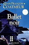 ballet noir romans nouvelles recits domaine francais french edition
