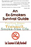 An Ex-Smokers Survival Guide, Lesley Sussman and Sally Bordwell, 0595002471