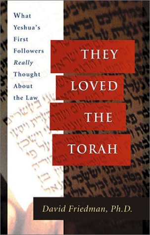 They Loved the Torah: What Yeshua's First Followers Really Thought about the Law ()
